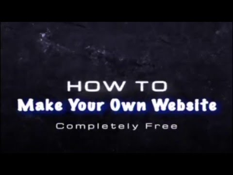 How to Make Your Own Website, Completely Free
