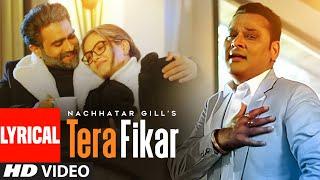 Tera Fikar (Full Lyrical Song) Nachhatar Gill | Inda Bains | Sahib Sekhon | Latest Punjabi Song 2020