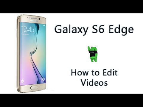 How to Edit Videos on the Galaxy S6