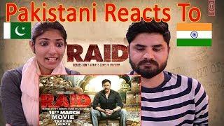 Pakistani Reacts To Raid   Official Trailer   Ajay Devgn   Ileana D