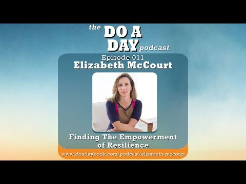 011: Finding The Empowerment of Resilience with Elizabeth McCourt