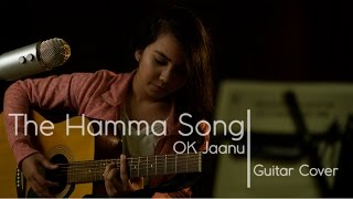The Hamma Song | OK Jaanu | Female Guitar Cover