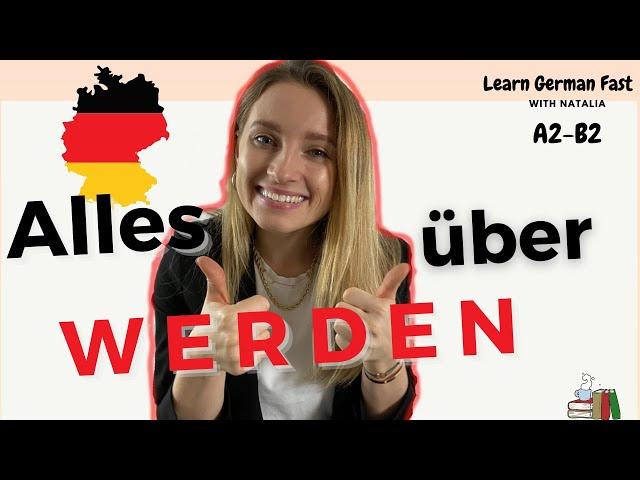 GERMAN 🇩🇪 #73: Formen von WERDEN 🔥 II Wann benutzt du WERDEN? II Learn German Fast