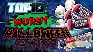Top 10 WORST Halloween Candy