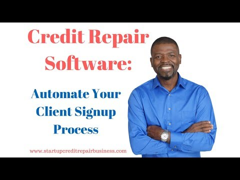 Credit Repair Software: Automate Your Client Signup Process