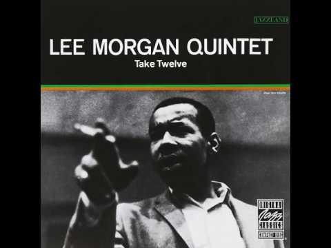 Lee Morgan Quintet - 1962 - Take Twelve - 01 Raggedy Ann