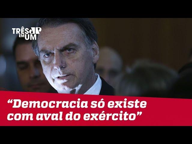 Bolsonaro: Liberdade e democracia só existem quando as Forças Armadas querem
