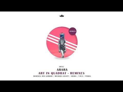 Arara - Art in Quadrat (Ben Gomori's Yes but is it Art Remix)