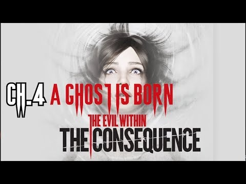 The Evil Within: The Consequence DLC Chapter 4 A Ghost Is Born