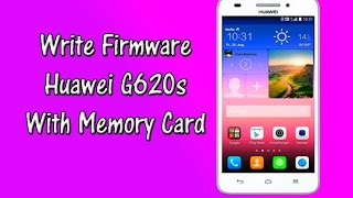 How To Flash All Huawei Huawei Ascend G620s From Youtube - The