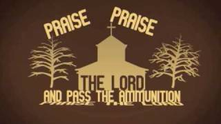 Praise The Lord And Pass The Ammunition [Video w/Lyrics]