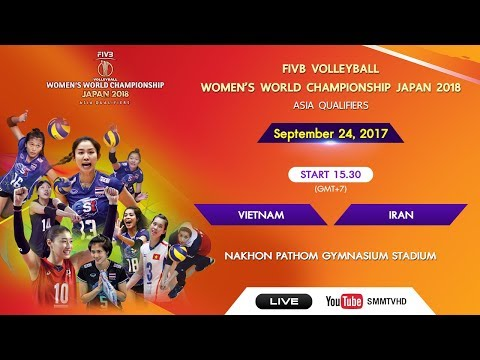 Vietnam vs Iran | FIVB Women's WCH Japan 2018 Asia qualifier | 15.30 Sep 24, 2017