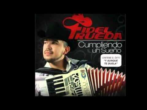 Fidel Rueda ~ Y Aunque Te Duela letra
