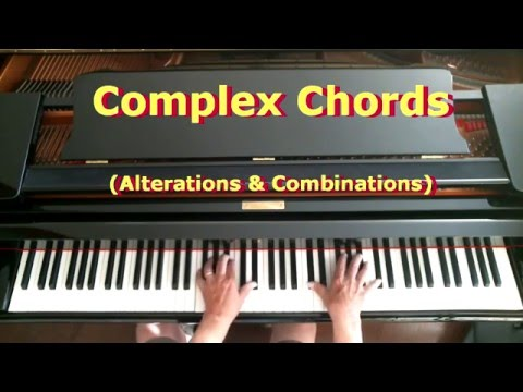 Complex Piano Chords Alterations Combinations Youtube