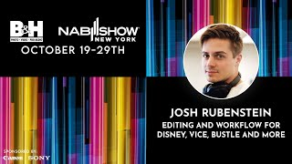 Video Editing and Workflow for Disney, Vice, Bustle and More - Josh Rubenstein | NABNY 2020