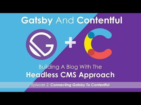 Gatsby And Contentful - The Headless CMS Approach - Episode 2