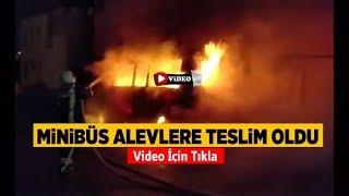 Minibüs alevlere teslim oldu - Denizli Haberleri - HABERDENİZLİ.COM