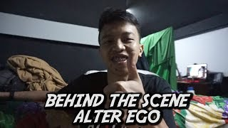 Behind The Scene Ep.3 - Alter Ego