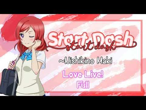 Start Dash - Nishikino Maki ( FULL )