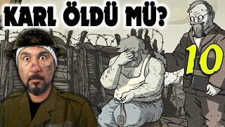 KARL ÖLDÜ MÜ?! | VALIANT HEARTS: THE GREAT WAR #10