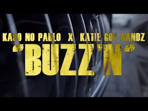KASO NO PABLO  x  KATIE GOT BANDZ ( BUZZ'N )