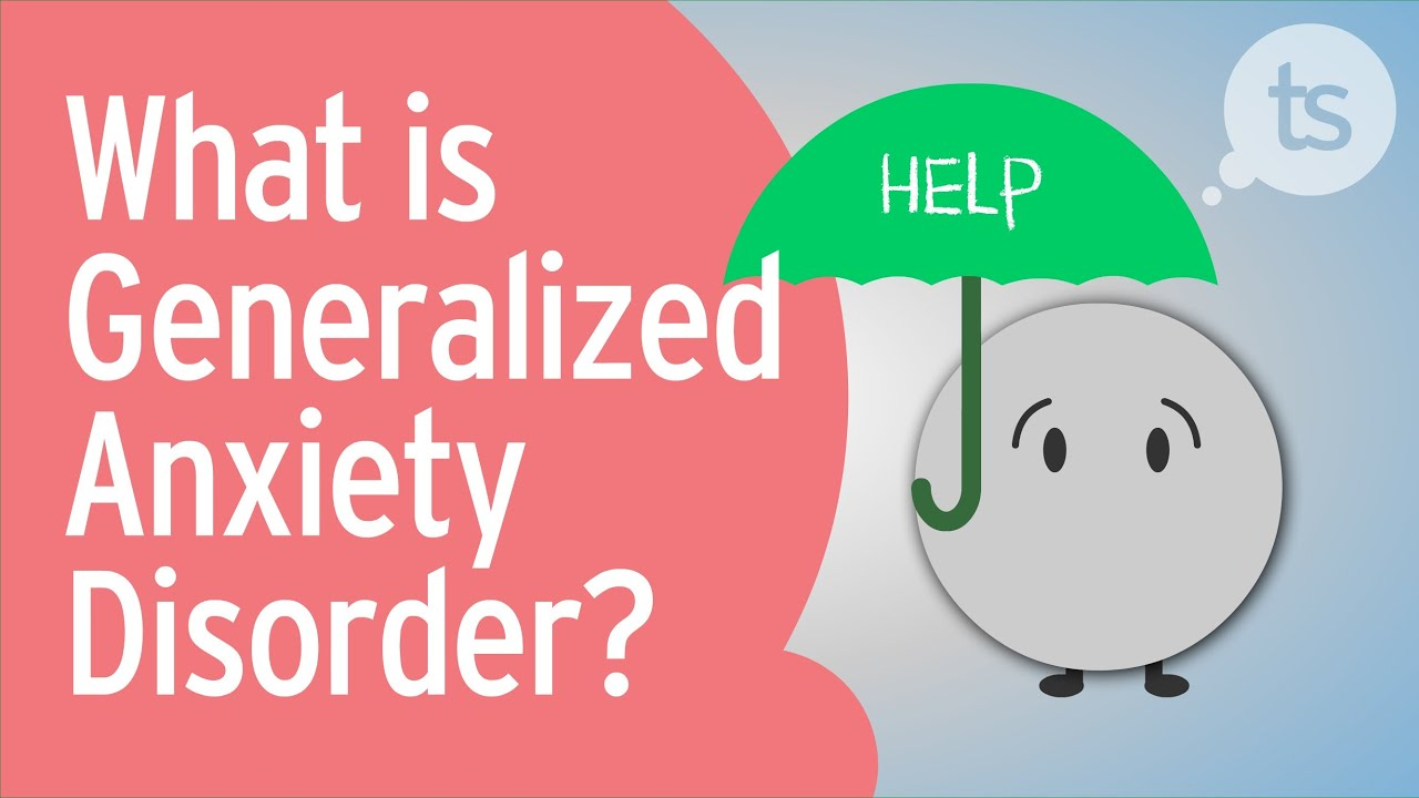 Understanding Generalized Anxiety >> What Is Generalized Anxiety Disorder Youtube
