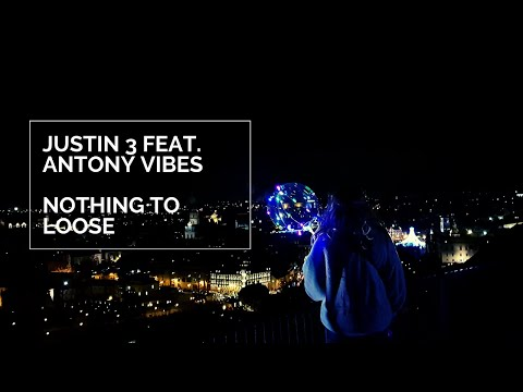 Justin 3 feat Antony Vibes - Nothing To Loose