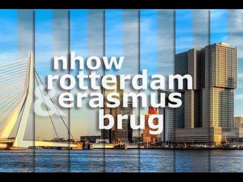 nhow Rotterdam & Erasmusbrug | Impressions