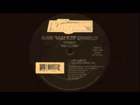 Kerri Chandler  Hallelujah Mama Kept On Crying Kaoz Club Mix 1996