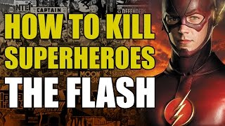 How To Un-Alive The Flash/Barry Allen (How To Un-Alive Superheroes)