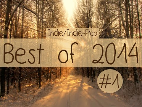 IndieIndiePop Compilation  Best of 2014 Part 1 of Playlist