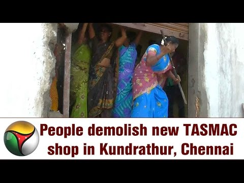 People demolish new TASMAC shop in Kundrathur, Chennai