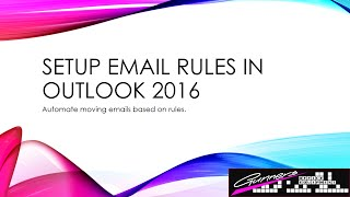 How To Create Email Rule To Move Mail Into Specified Folder In Outlook 2016