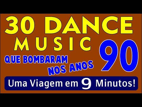 30 Músicas Dance Music que Bombaram nos Anos 90!!! Em 9 Minutos! (Parte 01)