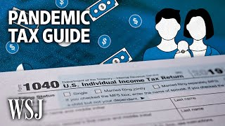 Pandemic-Year Taxes: What You Need to Know | WSJ