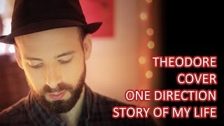 One Direction - Story of my life - cover Théodore le chanteur