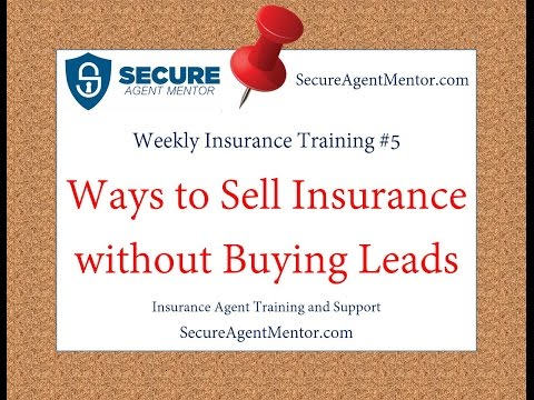 Weekly Insurance Training #5: Ways to Sell Insurance without Relying on Leads