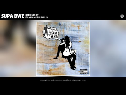Supa Bwe – Rememory (Audio) (feat. Chance The Rapper)