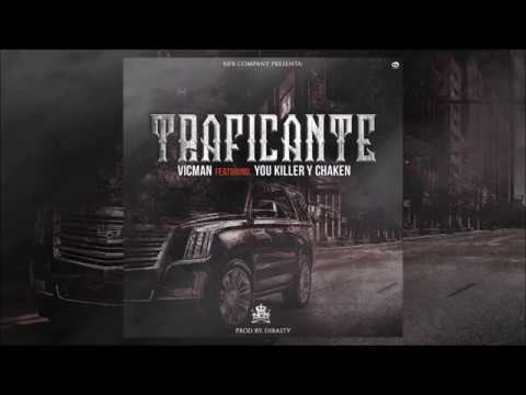 TRAFICANTE - VICMAN FT. YOU KILLER & CHAKEN (PROD.BY DIBASTY)