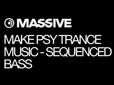 NI Massive – Making Psy Trance Music – pt 1 – Sequenced Bass – How To Tutorial