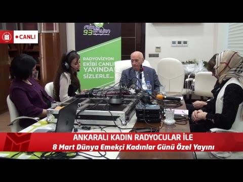 Ankaralı Kadın Radyocular İle 8 Mart Dünya Emekçi Kadınlar Günü Özel Yayınındayız