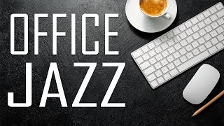 OFFICE JAZZ - Relaxing Concentrate JAZZ Piano For Work From The Office or Home