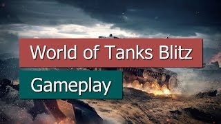 World of Tanks Blitz - Gameplay