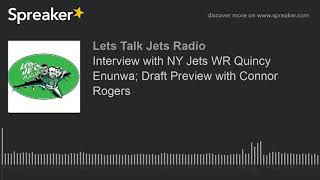 Interview with NY Jets WR Quincy Enunwa; Draft Preview with Connor Rogers