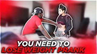YOU NEED TO LOSE WEIGHT PRANK ON GIRLFRIEND!! (VERY EMOTIONAL) 😰