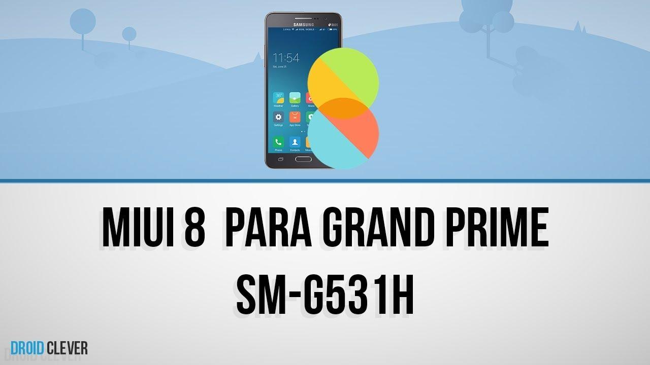 MIUI 8 ROM para Grand Prime SM-G531H