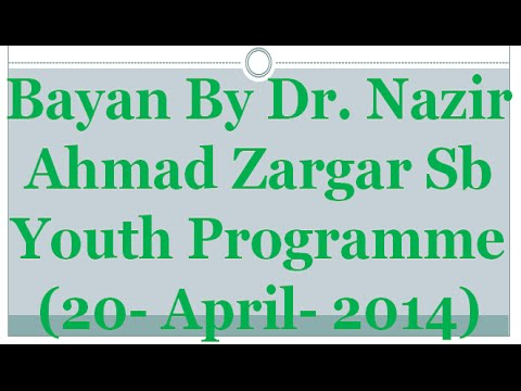 Bayan By Dr  Nazir Ahmad Zargar  Youth Programme 20  April  2014