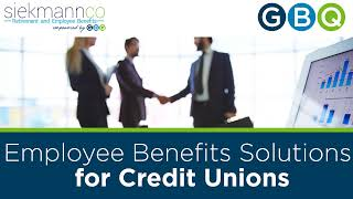 Employee Benefits Solutions for Credit Unions