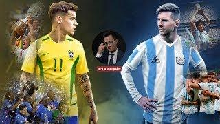 BRAZIL - ARGENTINA | CUỘC ĐỐI ĐẦU KINH ĐIỂN CỦA NAM MỸ