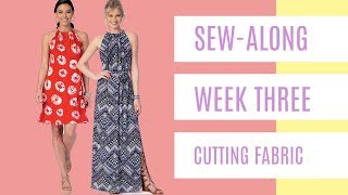 Sew-Along for Beginner Garment Sewists | Week Three | Cutting Your Fabric